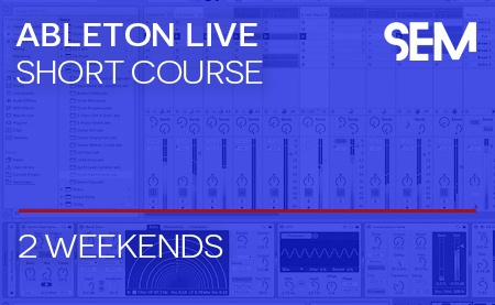 SEM Ableton Live Weekend Course